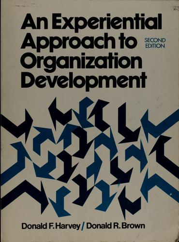 An experiential approach to organization development by Donald F. Harvey