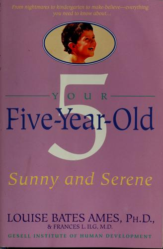Your five-year-old by Louise Bates Ames