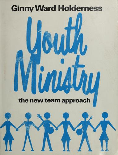 Youth ministry by Ginny Ward Holderness