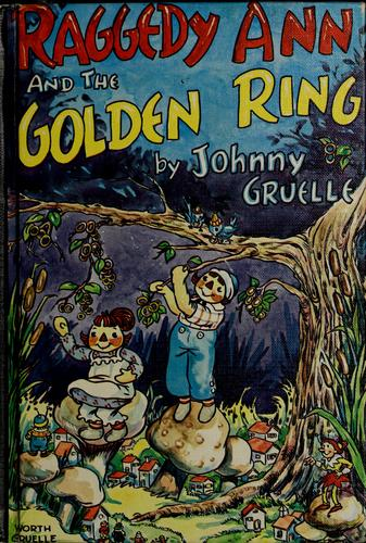 Raggedy Ann and the golden ring by Johnny Gruelle