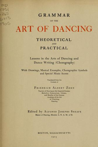 Grammar of the art of dancing, theoretical and practical by Friedrich Albert Zorn