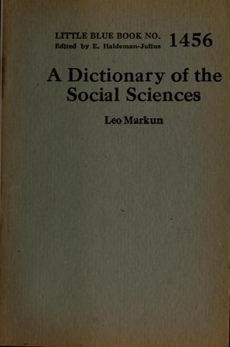 A dictionary of the social sciences by Leo Markun