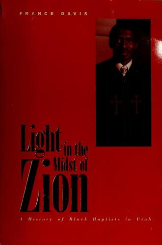 Light in the Midst of Zion by France Davis