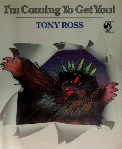 I'm Coming to Get You by Tony Ross