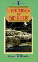 Classic sermons on faith and doubt by Warren W. Wiersbe