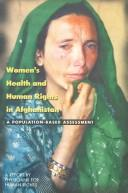 Women's health and human rights in Afghanistan by Lynn L. Amowitz