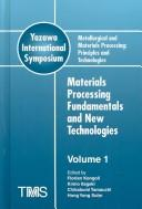 Metallurgical and materials processing: principles and technologies by Yazawa International Symposium on Metallurgical and Materials Processing: Principles and Technologies (2003 San Diego, Calif.)