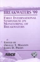 Breakwaters '99: First International Symposium on Monitoring of Breakwaters : Conference Proceedings by International Symposium on Monitoring of Breakwaters 1999 Pyle center