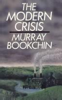 The modern crisis by Murray Bookchin
