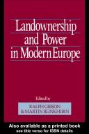 Landownership and power in modern Europe by