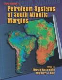 Petroleum systems of South Atlantic margins by AAPG/ABGP Hedberg Research Symposium (1997 Rio de Janeiro, Brazil)
