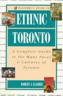 Passport's guide to ethnic Toronto by Robert J. Kasher