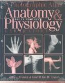 Photographic Atlas for Anatomy and Physiology by John Crawley