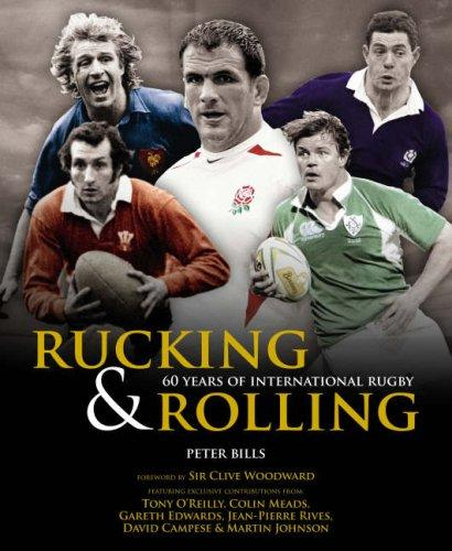 Rucking and Rolling by Peter Bills