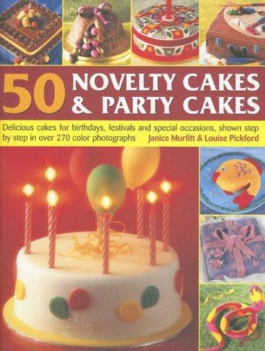 50 Novelty Cakes & Party Cakes by Janice Murfitt