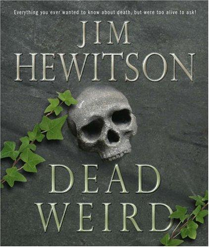Dead Weird! by Jim Hewitson