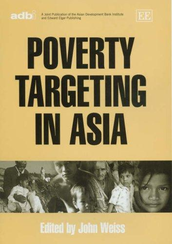Poverty Targeting in Asia John Weiss