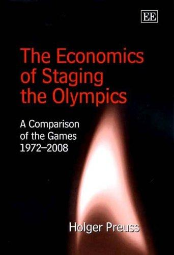 The Economics of Staging the Olympics by Holger Preuss