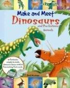 Make and Meet Dinosaurs and Pre-Historic Animals by Ruth Wickings