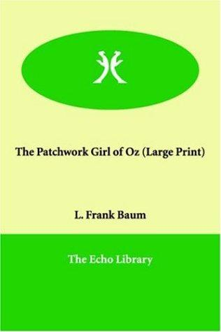 The Patchwork Girl of Oz (Large Print) by L. Frank Baum