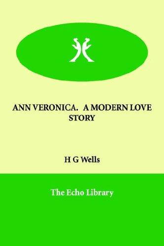 Ann Veronica a Modern Love Story by H. G. Wells