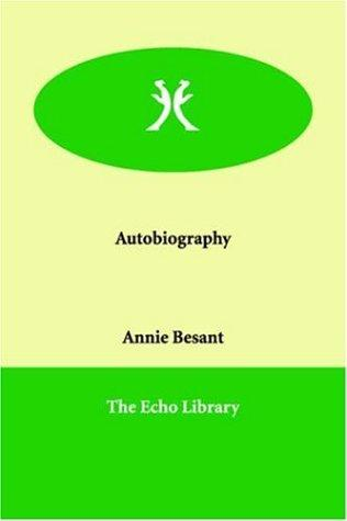 Autobiography by Annie Wood Besant