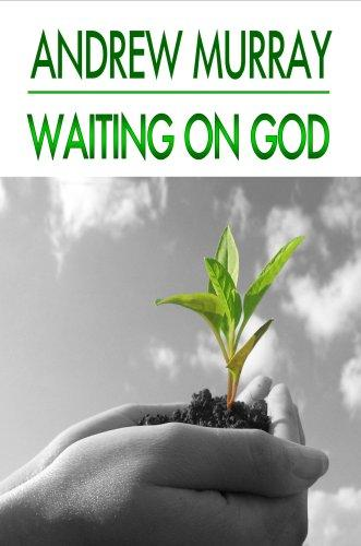 Waiting on God (Andrew Murray Christian Classics) (Andrew Murray Christian Classics) by Andrew Murray