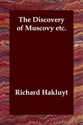 The Discovery of Muscovy etc.