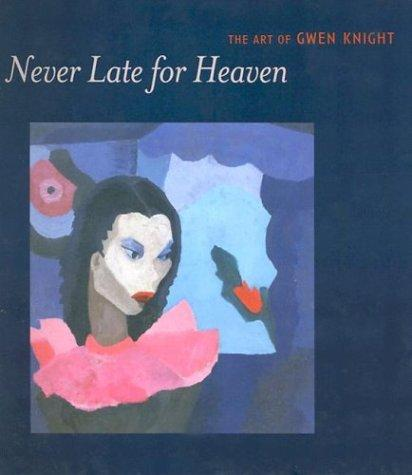 Never late for heaven by Gwendolyn Knight, Sheryl Conkelton, Barbara Earl Thomas