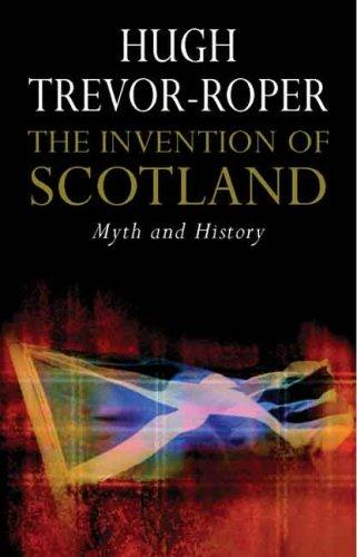 The Invention of Scotland by H. R. Trevor-Roper