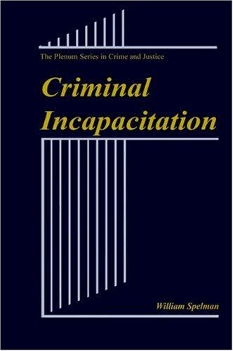 Criminal incapacitation by William Spelman
