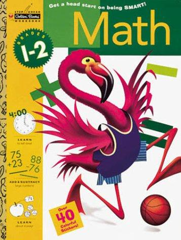 Math, Grades 1-2 with Sticker (Step Ahead) by Golden Books