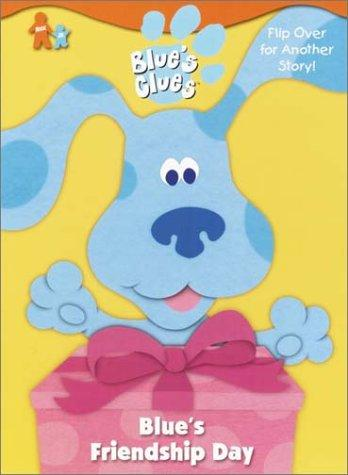 Blue's Friendship Day / What's Blue Building? (Blue's Clues) by Astora Newton