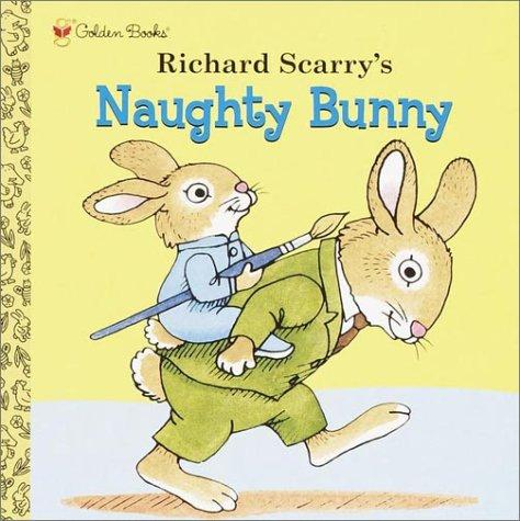 Richard Scarry's Naughty Bunny by Golden Books
