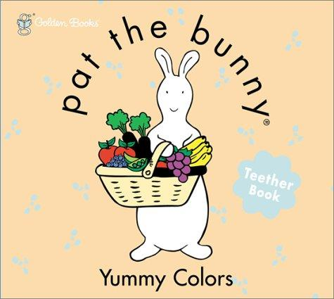 Yummy Colors (Pat the Bunny) by Golden Books