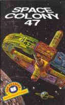 Space Colony 47 (Harcourt Brace & Company New Readers, 600-Word Level, Set 1) by Jeanne DuPrau