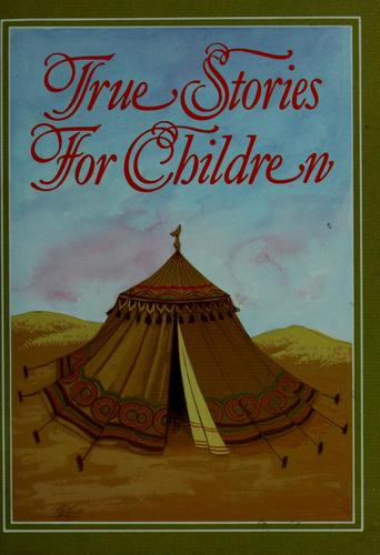 True Stories for Children by Matina W. Muhammad