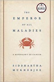 Emperor of All Maladies by Siddhartha Mukharjee