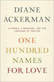 One Hundred Names for Love: A Stroke, a Marriage, and the Language of Healing by
