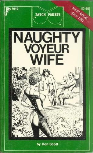 Naughty Voyeur Wife by Scott, Don.