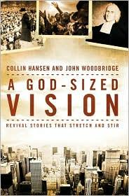God-Sized Vision, A by Hansen, Collin & Woodbridge, J