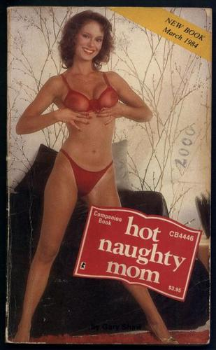 Hot Naughty Mom by Shaw, Gary.