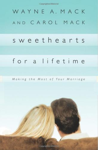 Sweethearts for a Lifetime by Mack, Wayne A.