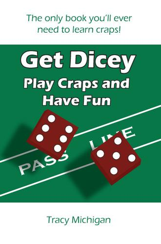 Get Dicey: Play Craps and Have Fun by Tracy Falbe