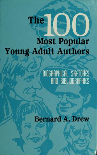 The 100 most popular young adult authors by Bernard A. Drew
