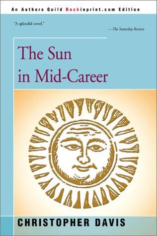 The Sun in Mid-Career by Christopher Davis