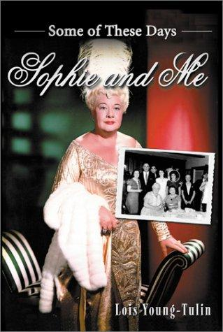 Sophie and Me by Lois Young-Tulin