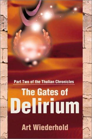 The Gates of Delirium by Arthur Wiederhold