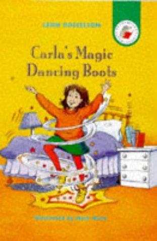 Carla's Magic Dancing Boots (Yellow Storybook) by Leon Rosselson