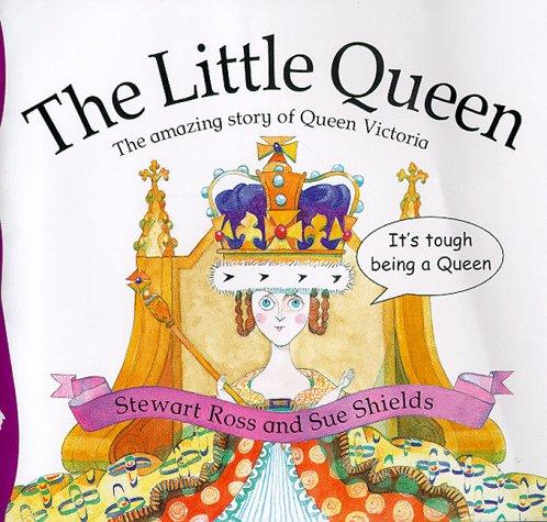 The Little Queen (Stories from History) by Ross, Stewart.